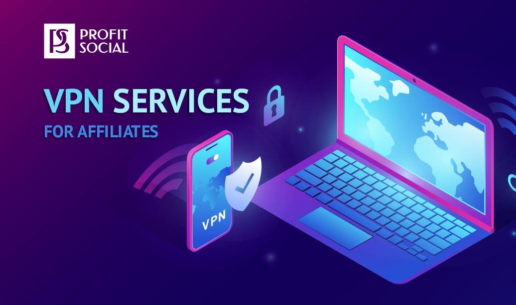 vpn services for affiliates